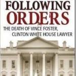Following Orders: The Death of Vince Foster Prologue Excerpt